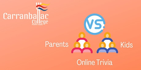 Carranballac College Parents vs Kids Online Trivia tickets