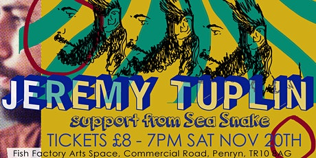 Jeremy Tupin Gig + Support from Sea Snake tickets