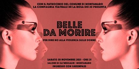 Belle da morire (per dire no alla violenza sulle donne) biglietti