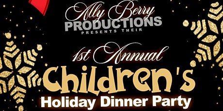 Ally Berry Productions Presents Their First Annual Childrens Holiday Dinner tickets