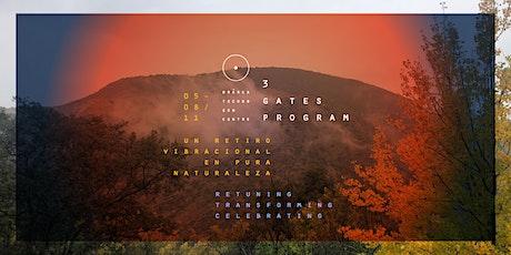 3 Gates Program / Un Retiro Vibracional en Pura Naturaleza entradas