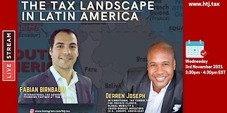 Livestream - The Tax Landscape in Latin America. tickets