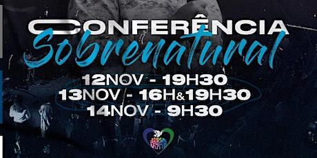 Conferência Sobrenatural | Nos dia 12, 13 e 14 /11/2021 ingressos