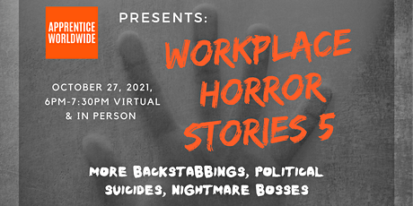 WORKPLACE HORROR STORIES (plus NETWORKING HAPPY HOUR) tickets