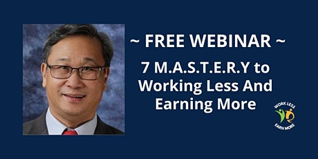 Masteries to Working Less & Earning More Webinar with YP Lai tickets