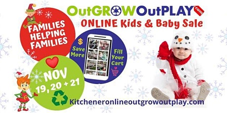 Kitchener OutGROW OutPLAY Online Winter, Toy & Christmas Kid and Baby Sale! tickets