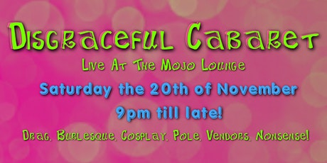 Disgraceful Cabaret Live At The MoJo Lounge tickets