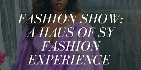 Haus of Sy's Fashion Experience tickets