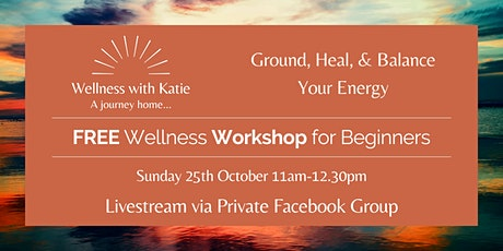 Ground, Heal and Balance Your Energy - FREE Wellness Workshop tickets