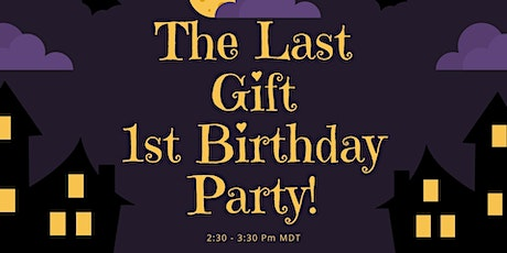 The Last Gift's 1st Birthday Party! tickets