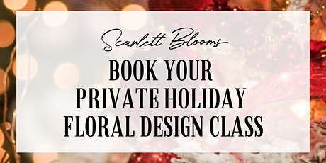 Book Your Private Holiday Floral Design Class tickets