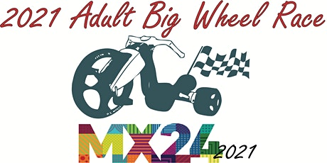 2021 MainX24 Adult Big Wheel Race tickets