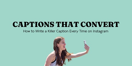 Captions That Convert: How to Write A Killer Instagram Caption tickets