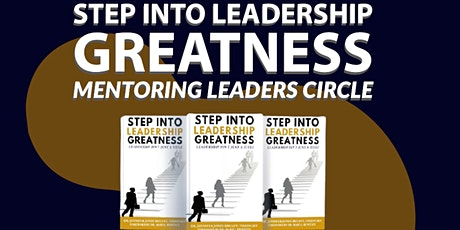 Step Into Leadership Greatness Mentoring Circle Interest Meeting tickets