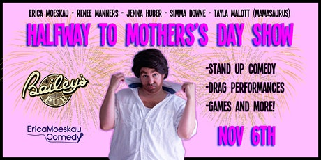 Halfway to Mothers Day Show tickets
