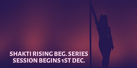 Shakti Rising Beginner series tickets