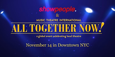 Showpeople Theatre Collective Presents: MTI's ALL TOGETHER NOW! tickets