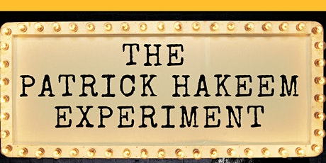 The Patrick Hakeem Experiment tickets