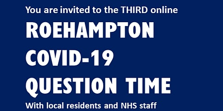 Third Roehampton COVID-19 Question Time online tickets