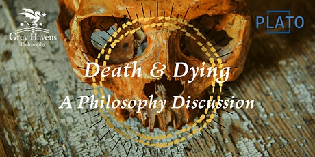 Death and Dying: a Philosophy Discussion - Online tickets