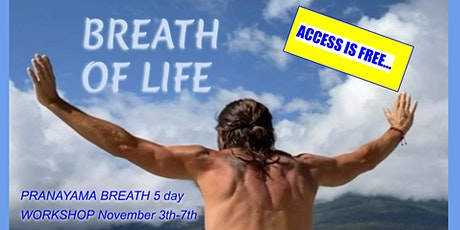 """FREE 5 Day """"BREATH OF LIFE"""" workshop PRANAYAMA  Tap in, Tune in, & Turn on! tickets"""