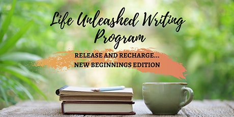 Life Unleashed Writing Program Presents: Release and Recharge! tickets