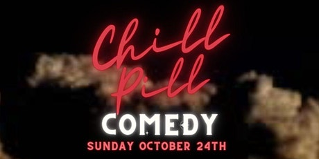 CHILL PILL [Stand-Up Comedy at Portside] Sunday October 24th tickets