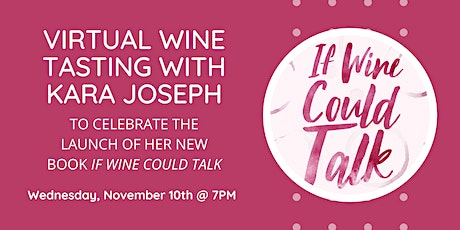 """Kara Joseph Wine Tasting for """"If Wine Could Talk"""" Book Launch tickets"""
