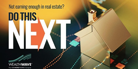 Do This Next! - Opportunity for Realtors in the Financial Industry tickets