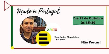 Made in Portugal - A criação de um negócio com Pedro Magalhães bilhetes