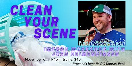 Clean Your Scene - Improv Workshop with Josh Heimendinger tickets