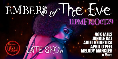 Embers of The Eve - Halloween Burlesque Show at The Fox - FRIDAY LATE SHOW tickets