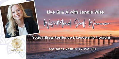 FREE Live Q + A + Guest Interview Yoga Psychology + WiseMind Soul Warrior