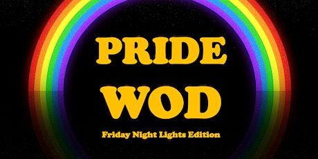 PRIDE WOD - Friday Night Lights Edition tickets