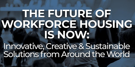 The Future of Workforce Housing Is Now tickets