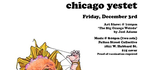 CHICAGO YESTET: Art Opening & Live Performance at Fulton Street Collective tickets
