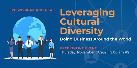 Leveraging Cultural Diversity: Doing Business Around the World tickets