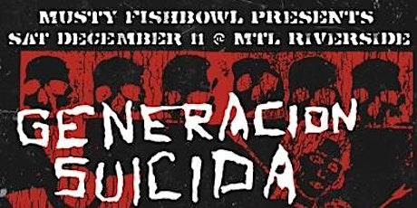 Generación Suicida @ MTL Riverside tickets