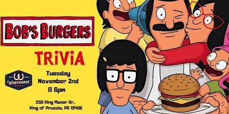 Bobs Burgers Trivia at Workhorse KOP tickets