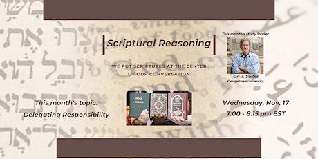 Scriptural Reasoning: Delegating Responsibility tickets