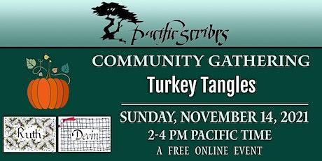 Pacific Scribes Community Gathering: Turkey Tangles ingressos