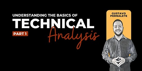 Understanding the Basics of Technical Analysis – Part I (Reading Charts) tickets