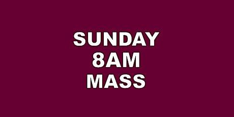 SUNDAY 8AM HOLY MASS tickets
