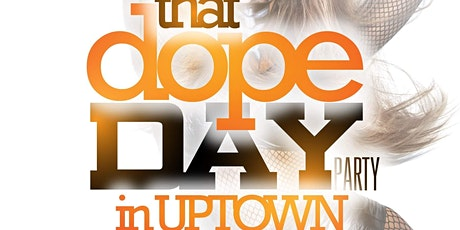"""That DOPE DAY Party in UPtown @ Palms 