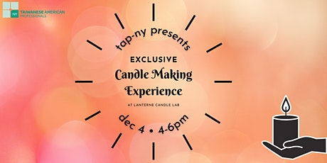 TAP-NY Exclusive Candle Making with Lanterne Candle Lab tickets