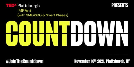 TEDx Plattsburgh - Countdown Event - IMPACT by SME4SDG and Smart Phases entradas