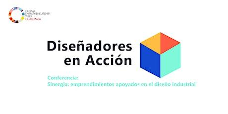 Sinergia: emprendimientos apoyados en el diseño industrial boletos