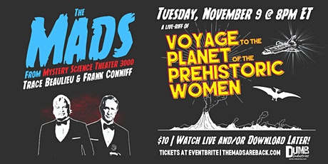 The Mads: Voyage to the Planet of the Prehistoric Women w MST3K's The Mads! tickets