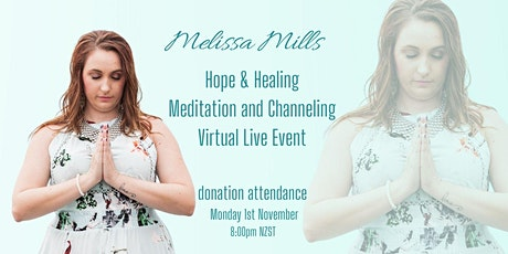 Hope & Healing Mediation & Channeling Virtual Event with Melissa Mills tickets
