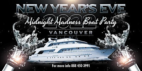 New Year's Eve Midnight Madness Boat Party Vancouver 2022 tickets